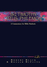 1 & 2 Timothy, Titus, Philemon: A Commentary for Bible Students - eBook