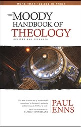 The Moody Handbook of Theology: Revised and Expanded