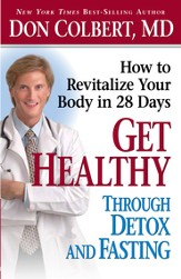Get Healthy Through Detox and Fasting: How to revitalize your body in 28 days - eBook