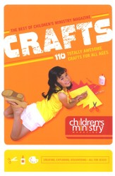 Out of This World, Super Cool, Totally Amazing Crafts The Best of Children's Ministry Magazine Crafts