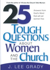 25 Tough Question About Women and the Church: Answers from God's Word that will set women free - eBook