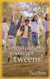 Congratulations, You've Got Tweens! Preparing Your Child for Adolescence (slightly imperfect)