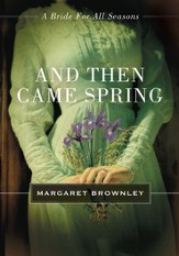 And Then Came Spring: A Bride for All Seasons Novella - eBook