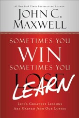 Sometimes You Win-Sometimes You Learn: Life's Greatest Lessons Are Gained from Our Losses - eBook