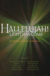 Hallelujah! Light Has Come