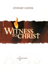 Witness to Christ: A Commentary on Acts