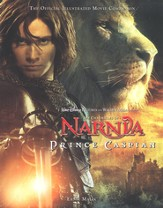 The Chronicles of Narnia: Prince Caspian, the Official  Illustrated Movie Companion