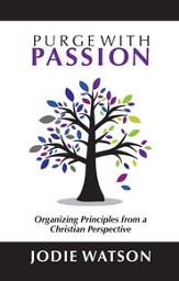 Purge with Passion: Organizing Principles from a Christian Perspective - eBook