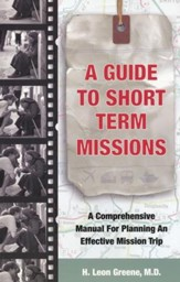 A Guide to Short-Term Missions: A Comprehensive Manual for Planning an Effective Mission Trip - eBook