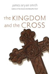 The Kingdom and the Cross - eBook