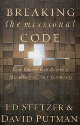 Breaking the Missional Code: Your Church Can Become a  Missionary in Your Community  - Slightly Imperfect
