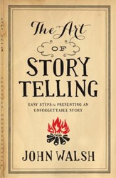 The Art of Storytelling: Easy Steps to Presenting an Unforgettable Story / New edition - eBook