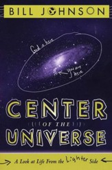 Center of the Universe: A Look at Life From the Lighter Side