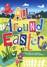 All-Around Easter: 6 Faith Discovery Stations for Kids and Their Families