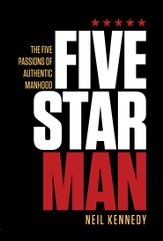 FiveStarMan: The Five Passions of Authentic Manhood - eBook
