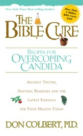 The Bible Cure Recipes for Overcoming Candida: Ancient truths, natural remedies and the latest findings for your health today. - eBook