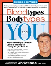 Bloodtypes, Bodytypes, and You: Why your unique genetic code is the key to losing weight for life - eBook