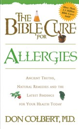 The Bible Cure for Allergies: Ancient truths, natural remedies and the latest findings for your health today - eBook