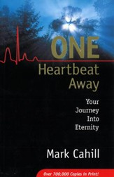 One Heartbeat Away: Your Journey Into Eternity