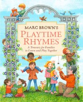 Marc Brown's Playtime Rhymes: A Treasury for Families to Learn and Play Together / Illustrated - eBook