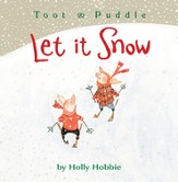 Toot & Puddle: Let It Snow / Illustrated - eBook