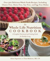 The Whole Life Nutrition Cookbook: Whole Foods Recipes for Personal and Planetary Health - eBook