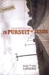 In Pursuit of Jesus- Leader Guide