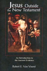 Jesus outside the New Testament:  An Introduction to the Ancient Evidence