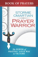 Prayer Warrior Book of Prayers: The Power of Praying Your Way to Victory - eBook