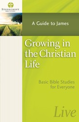 Growing in the Christian Life: A Guide to James - eBook