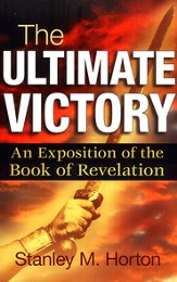 Ultimate Victory: An Exposition of the Book of Revelation