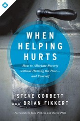 When Helping Hurts: How to Alleviate Poverty Without Hurting the Poor . . . and Yourself / New edition - eBook
