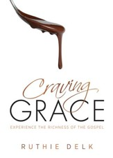 Craving Grace: Experience the Richness of the Gospel / New edition - eBook