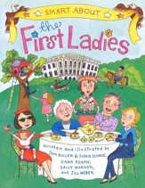 Smart About History: Smart About the First Ladies