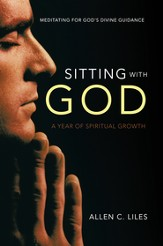 Sitting with God: Meditating for God's Divine Guidance - eBook