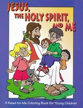 Jesus, The Holy Spirit, and Me: A Read-to-Me Coloring book for Children