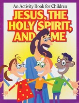 Jesus, The Holy Spirit, and Me: An Activity book for Children