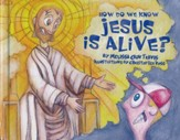 How Do We Know Jesus is Alive?