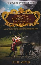 Dreams & Supernatural Encounters: An Invitation for Everyone to Experience God - Slightly Imperfect