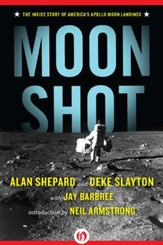 Moon Shot: The Inside Story of America's Apollo Moon Landings - eBook