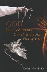 God: Out of Control, Out of the Box, Out of Time