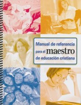 Manual de Referencia p/ el Maestro de Educación Cristiana     (Christian Education Teachers Reference Manual)