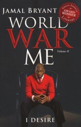 World War Me Volume II: I Desire