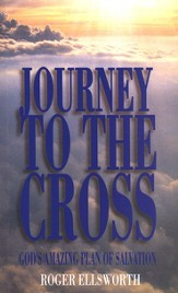 Journey to the Cross: God's Amazing Plan of Salvation
