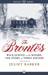 The Brontes: Wild Genius on the Moors: The Story of Three Sisters - eBook
