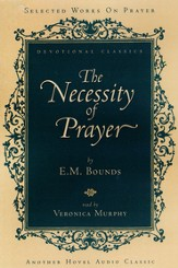 The Necessity of Prayer - Audiobook on CD