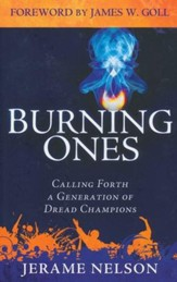 The Burning Ones: Calling Forth a Generation of Dread Champions