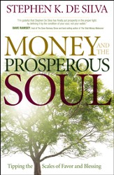 Money and the Prosperous Soul: Tipping the Scales of Favor and Blessing - eBook