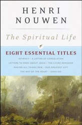 The Spiritual Life: Eight Essential Titles from Henri Nouwen