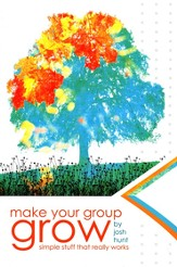 Make Your Group Grow: Simple Stuff That Really Works